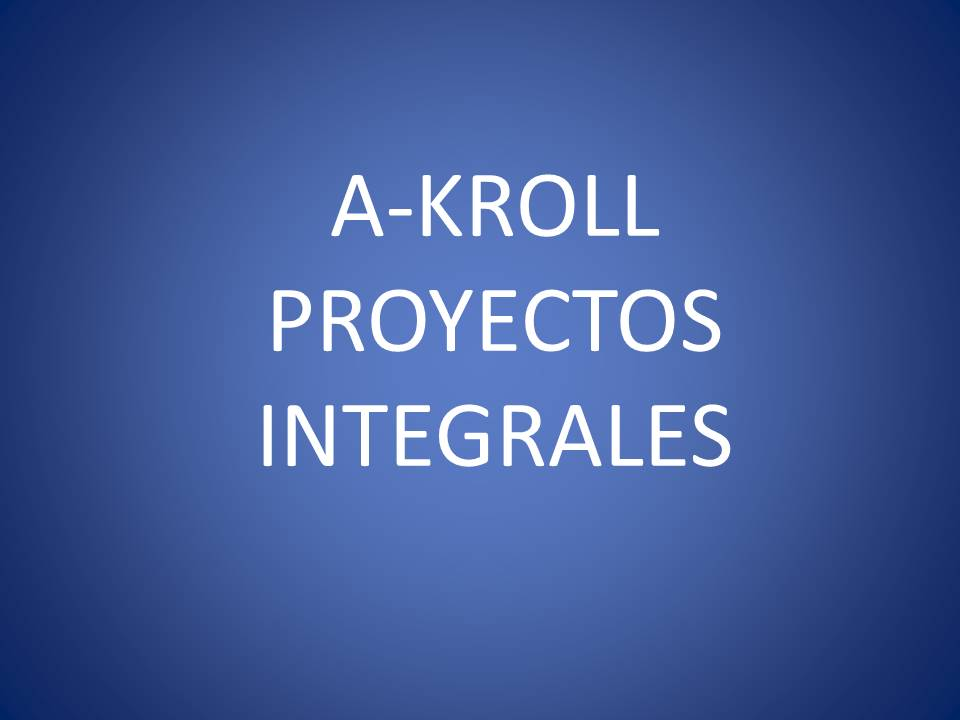 A-KROLL PROYECTOS INTEGRALES